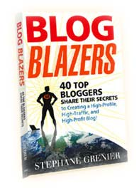 Blog Blazers - A book that features interviews with 40 Top Bloggers